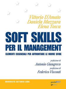 Soft skills per il management. Elementi essenziali per affrontare le nuove sfide - Daniela Mazzara,Elena Tosca,Vittorio D'Amato - ebook