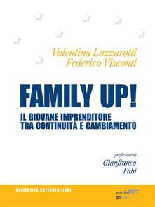 Family up! Il giovane imprenditore tra continuità e cambiamento - Valentina Lazzarotti,Federico Visconti - ebook