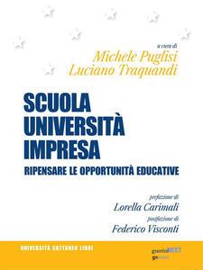 Scuola, Università, Impresa. Ripensare le opportunità educative - Michele Puglisi,Luciano Traquandi - ebook
