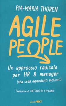 Agile people. Un approccio radicale per HR & manager (che crea dipendenti motivati) - Maria Pia Thoren - copertina