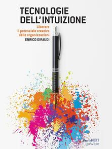 Tecnologie dell'intuizione. Liberare il potenziale creativo delle organizzazioni - Enrico Giraudi - ebook