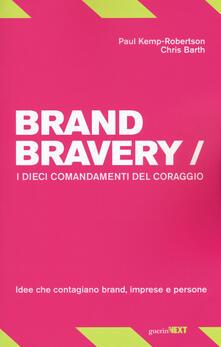 Fondazionesergioperlamusica.it Brand bravery. I dieci comandamenti del coraggio Image