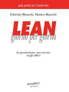 Lean giorno per giorno. In produzione, nei servizi, negli uffici - Fabrizio Bianchi,Matteo Bianchi - ebook