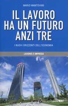 Fondazionesergioperlamusica.it Il lavoro ha un futuro, anzi tre. I nuovi orizzonti dell'economia Image