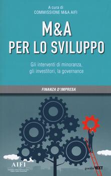 M&A per lo sviluppo. Gli interventi di minoranza, gli investitori, la governance.pdf