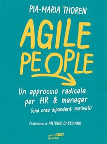 Agile People. Un approccio radicale per HR & manager (che crea dipendenti motivati) - Maria Pia Thoren,Camilla Balsamo - ebook