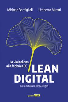 Lean digital. La via italiana alla fabbrica 5G - Michele Bonfiglioli,Umberto Mirani - copertina