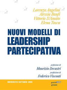 Nuovi modelli di leadership partecipativa - Lorenza Angelini,Alessia Banfi,Vittorio D'Amato,Elena Tosca - ebook