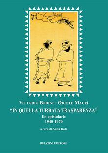 «In quella turbata trasparenza». Un epistolario (1940-1970) - Vittorio Bodini,Oreste Macrì - copertina