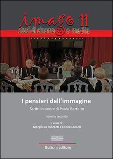 Recuperandoiltempo.it Imago. Studi di cinema e media. Vol. 11: I pensieri dell'immmagine. Scritti in onore di Paolo Bertetto. Image