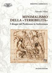 Copertina  Minimalismo della \\terribilità\\ : i disegni del Pordenone in Ambrosiana