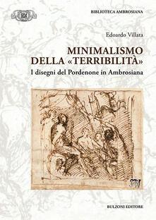 Minimalismo della «terribilità». I disegni del Pordonene in Ambrosiana. Ediz. illustrata - Edoardo Villata - copertina