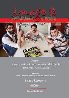Imago. Studi di cinema e media. Vol. 13: Dossier: le web-serie e i nuovi mercati dei media..pdf