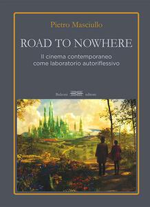 Road to nowhere. Il cinema contemporaneo come laboratorio autoriflessivo