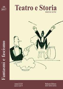 Teatro e storia (2017). Vol. 38: Fantasmi e fascismo.