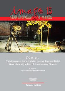Promoartpalermo.it Imago. Studi di cinema e media. Ediz. italiana e inglese. Vol. 15: Dossier: nuovi approcci storiografici al cinema documentario. Image