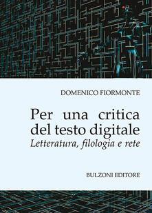 Per una critica del testo digitale. Letteratura, filologia e rete.pdf