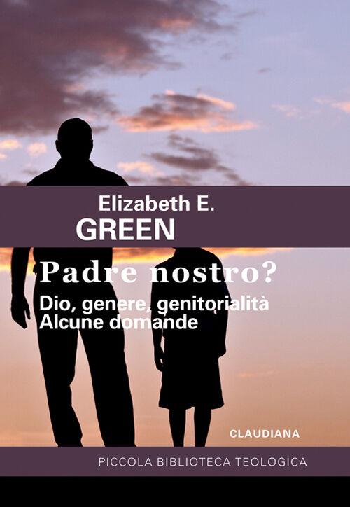 Padre Nostro? Dio, genere, genitorialità. Alcune domande