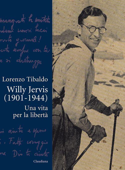 Willy Jervis (1901-1944). Una vita per la libertà