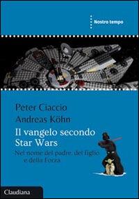 Il Vangelo secondo Star Wars. Nel nome del padre, del figlio e della forza