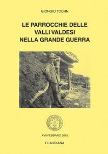 Le parrocchie delle valli valdesi nella grande guerra