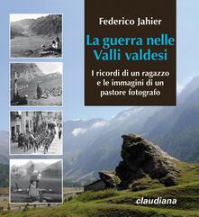 Charun.it La guerra nelle valli valdesi. I ricordi di un ragazzo e le immagini di un pastore fotografo Image