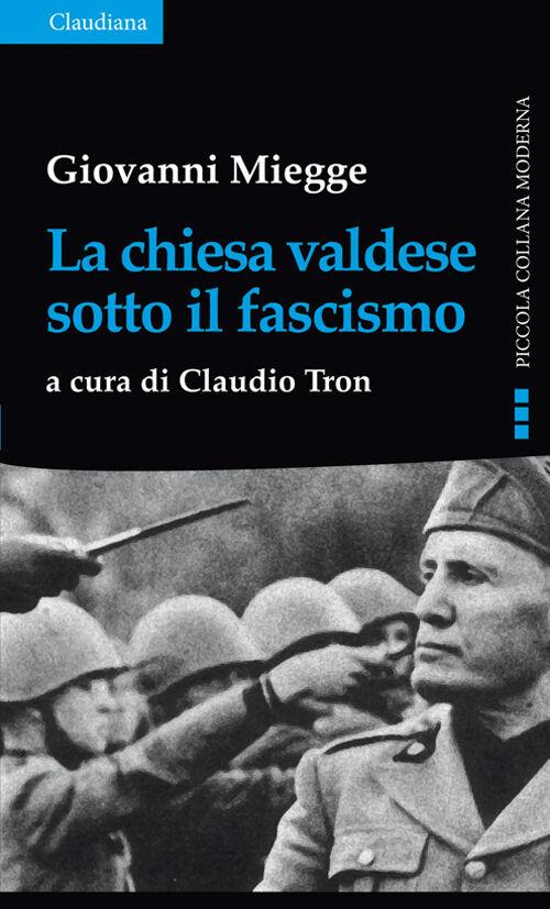 La chiesa valdese sotto il fascismo