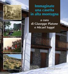 Promoartpalermo.it Immaginate una casetta in alta montagna. Trent'anni della Cà d'la Pàis in Val d'Angrogna Image