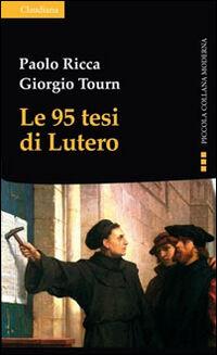 Le 95 tesi di Lutero e la cristianità del nostro tempo