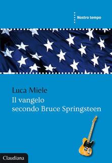 Radiospeed.it Il vangelo secondo Bruce Springsteen Image