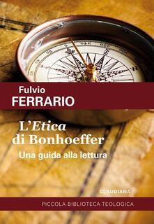 Voluntariadobaleares2014.es L' «Etica» di Bonhoeffer. Una guida alla lettura Image