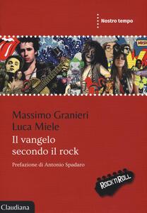 Il vangelo secondo il rock - Luca Miele,Massimo Granieri - copertina