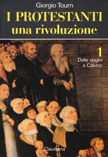 I protestanti: Una rivoluzione-Una società-Una cultura - Giorgio Tourn - copertina