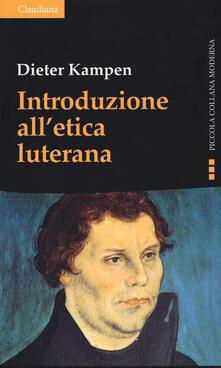 Introduzione all'etica luterana - Dieter Kampen - copertina