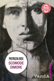 Scomode dimore - Patrizia Bisi - ebook