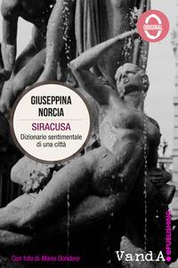 Siracusa. Dizionario sentimentale di una città - Giuseppina Norcia - ebook
