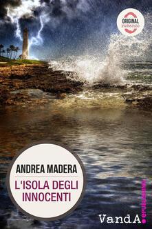 L' isola degli innocenti - Andrea Madera - ebook
