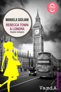 Rebecca Town a Londra. Doppia indagine - Manuela Siciliani - ebook