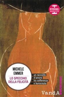Lo specchio della felicità - Michele Emmer - ebook