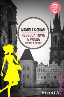 Rebecca town a Praga. Legami di sangue - Manuela Siciliani - ebook
