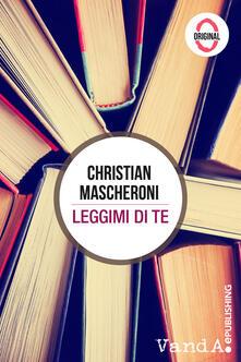 Leggimi di te - Christian Mascheroni - ebook