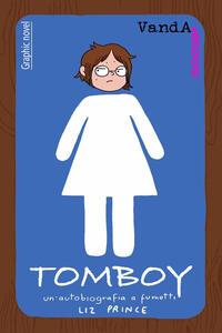 Maschiaccio. Un'autobiografia a fumetti - Liz Prince - ebook