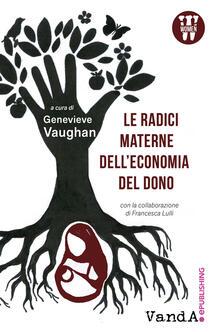 Le radici materne dell'economia del dono - Genevieve Vaughan - ebook