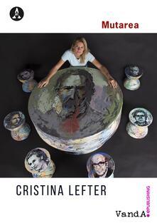 Cristina Lefter. Mutarea. Ediz. illustrata - Vera Agosti - ebook