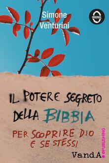 Il potere segreto della Bibbia. Per scoprire Dio e se stessi - Simone Venturini - ebook