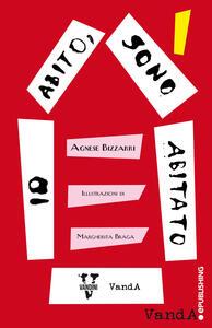 Io abito, sono abitato. 10 storie sulla migrazione - Agnese Bizzarri,Margherita Braga - ebook