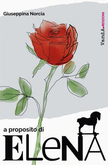 A proposito di Elena - Giuseppina Norcia - ebook