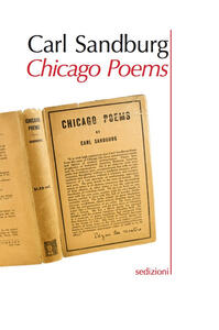 Chicago poems. Testo inglese a fronte