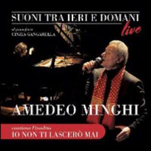 Suoni tra ieri e domani. Amedeo Minghi racconta e canta le canzoni affidate agli altri. Con CD Audio