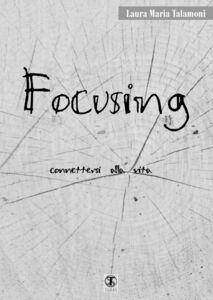 Focusing connettersi alla vita